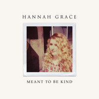Hannah Grace - Meant to Be Kind