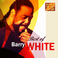 Barry White - Masters Of The Last Century: Best of Barry White