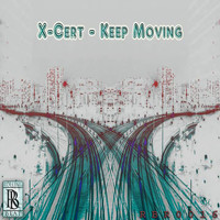X-Cert - Keep Moving