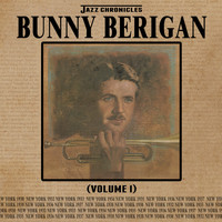 Bunny Berigan - Jazz Chronicles: Bunny Berigan, Vol. 1