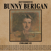Bunny Berigan - Jazz Chronicles: Bunny Berigan, Vol. 2