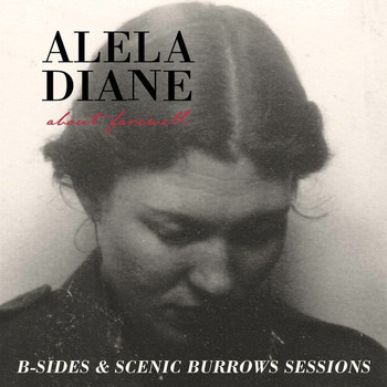Alela Diane - About Farewell B-Sides & Scenic Burrows Sessions