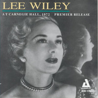 Lee Wiley - At Carnegie Hall, 1972 Premier Release
