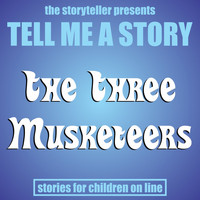 The Storyteller - Tell Me a Story: The Three Musketeers