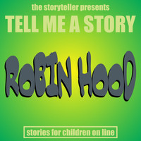 The Storyteller - Tell Me a Story: Robin Hood