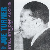Joe Turner - Still Stridin' Along, Vol. 2