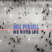 Bill Pursell - Our Winter Love