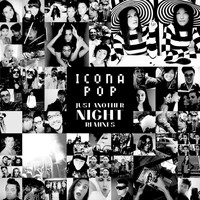 Icona Pop - Just Another Night Remixes