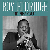 Roy Eldridge - Tippin' Out