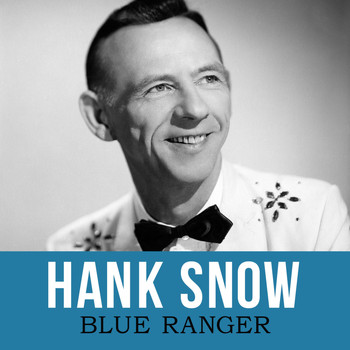 Hank Snow - Blue Ranger
