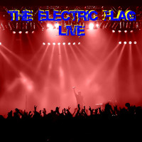 The Electric Flag - The Electric Flag Live