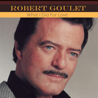 Robert Goulet - What I Did for Love