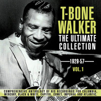 T-Bone Walker - The Ultimate Collection 1929-57, Vol. 1