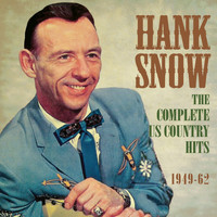 Hank Snow - The Complete US Country Hits 1949-62