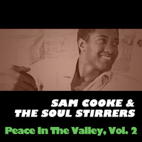 Sam Cooke & The Soul Stirrers - Peace in the Valley, Vol. 2