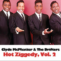 Clyde McPhatter & The Drifters - Hot Ziggedy, Vol. 2
