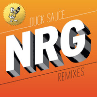 Duck Sauce - NRG (Remixes)