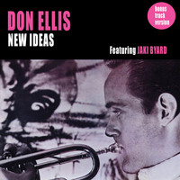 Don Ellis - New Ideas (feat. Jaki Byard) [Bonus Track Version]