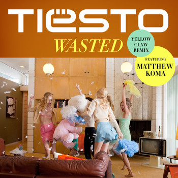 Tiësto - Wasted (Yellow Claw Remix)