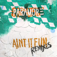 Paramore - Ain't It Fun Remix EP