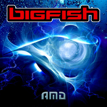 AMD - Big Fish