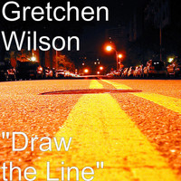 "Gretchen Wilson - ""Draw the Line"""