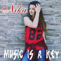 Nika - Music Is a Key