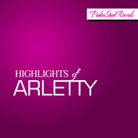 Arletty - Highlights Of Arletty