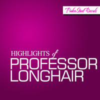 Professor Longhair - Highlights Of Professor Longhair