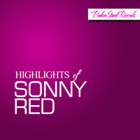 Sonny Red - Highlights Of Sonny Red