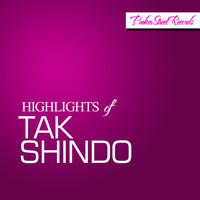 Tak Shindo - Highlights Of Tak Shindo