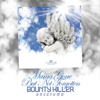 Bounty Killer - Mama Gone But Not Forgotten - Single