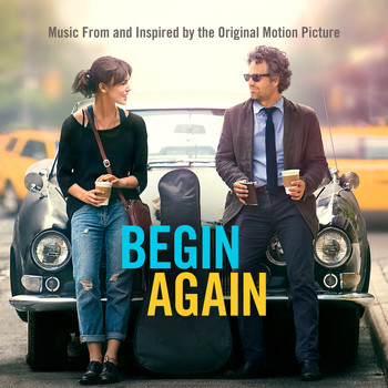 Various Artists - Begin Again - Music From And Inspired By The Original Motion Picture