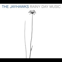 The Jayhawks - Rainy Day Music (Expanded Edition)
