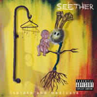 Seether - Isolate And Medicate (Explicit)