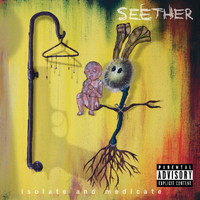 Seether - Isolate And Medicate (Deluxe Edition [Explicit])