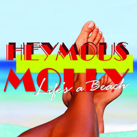 Heymous Molly - Life's a Beach