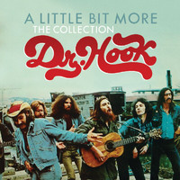Dr. Hook - A Little Bit More: The Collection