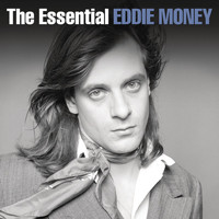 Eddie Money - The Essential Eddie Money