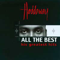 Haddaway - All the Best (His Greatest Hits)