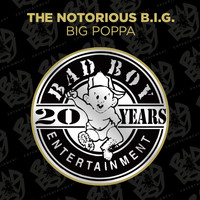 The Notorious B.I.G. - Big Poppa (Explicit)