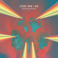Every Time I Die - From Parts Unknown (Deluxe Edition)