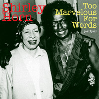 Shirley Horn - Too Marvelous for Words