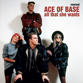 Ace of Base - All That She Wants (Remixed)
