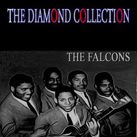 The Falcons - The Diamond Collection (Original Recordings)