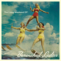Barenaked Ladies - The Long Weekend EP