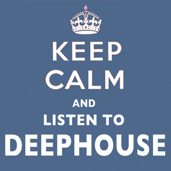 Various Artists - Keep Calm and Listen to Deep House