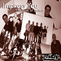 Switch - Impress You - The Best of Switch