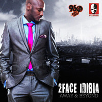 2Face Idibia - Away and Beyond