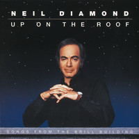 Neil Diamond - Up On The Roof: Songs From The Brill Building